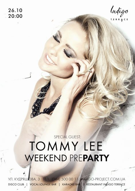 Weekend Pre-Party с Tommy Lee